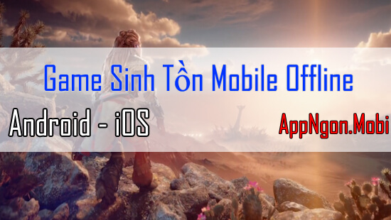 top-game-sinh-ton-offline-cho-android-ios